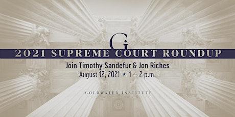 2021 Supreme Court Roundup tickets