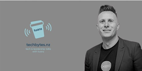 techbytes.nz - a conversation with Andy Burner, VP Operations at Xero tickets
