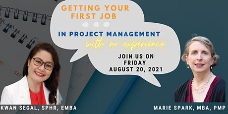 Getting Your First Job in [Project Management] with Little to No Experience tickets
