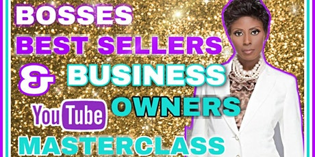 Bosses, Best Sellers & Business Owners YouTube Masterclass tickets