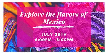 Explore the flavors of Mexico tickets