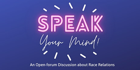 Speak Your Mind: An Open-Forum Discussion about Race Relations tickets