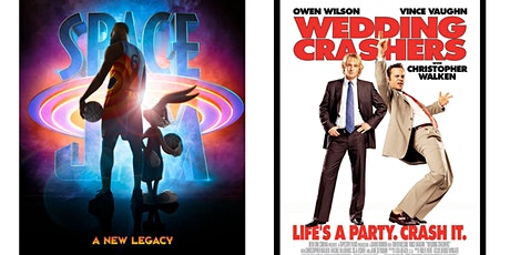 1.) Space Jam: A New Legacy 2.) Wedding Crashers tickets