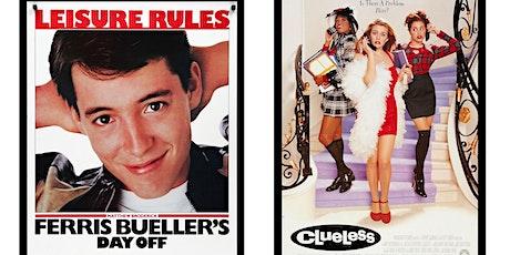 1.) Ferris Bueller's Day Off 2.) Clueless tickets