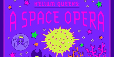 Helium Queens: A Space Opera tickets