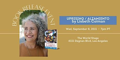 Book Release Event: Uprising/Alzamiento by Lisbeth Coiman tickets