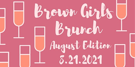 BROWN GIRLS BRUNCH - August Edition: 5 Points District (*Black-Owned!) tickets