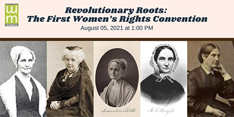 Revolutionary Roots: The First Women's Rights Convention tickets
