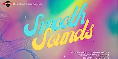 Chop Street Music presents 'Smooth sounds at the Sonar Room' tickets
