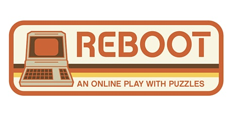 Reboot - an online Play with Puzzles - August 17 at 7pm CT tickets