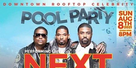 Downtown Rooftop Celebrity Pool Party featuring NEXT tickets