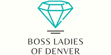 Boss Ladies of Denver  Networking Group tickets