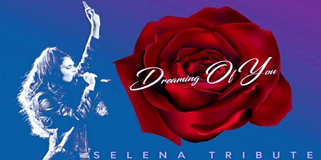 DREAMING OF YOU (Selena Tribute Band) tickets