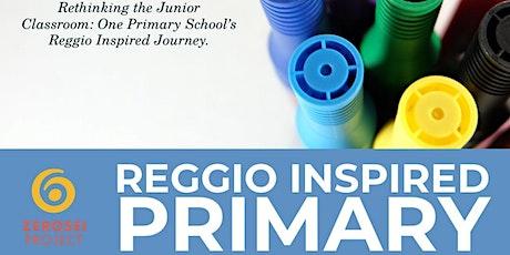 REGGIO INSPIRED PRIMARY tickets