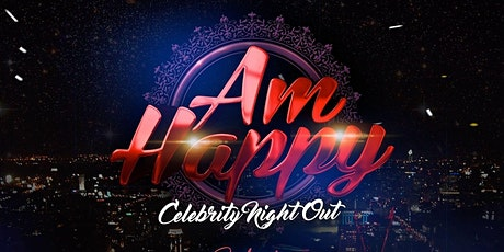 Am happy celebrity night out august 28th 2021 tickets