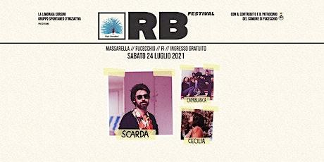 RB Festival / 24-07-2021 / Scarda + Capablanca + Cecilia biglietti