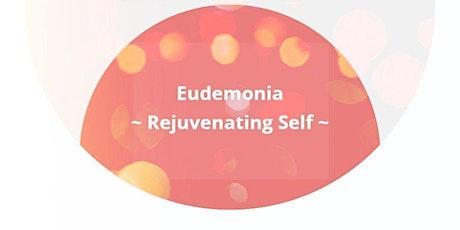 Eudemonia - Rejuvenating Self | Virtual Wellness / Yoga Session | 7 Aug tickets