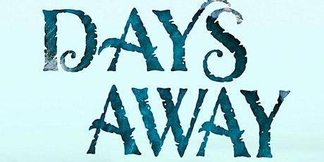 Days Away tickets