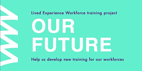 Our Future - Mental Health Family/carer LEW Focus Group 09/08/2021 11am-1pm tickets