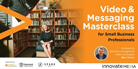 Video and Messaging Masterclass for Small Business Professionals tickets