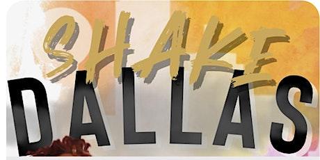 SHAKE DALLAS tickets