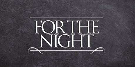 FOR THE NIGHT tickets