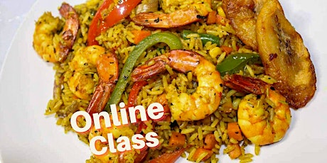 Experience Nigerian Cuisine (Online Cooking Class)! tickets