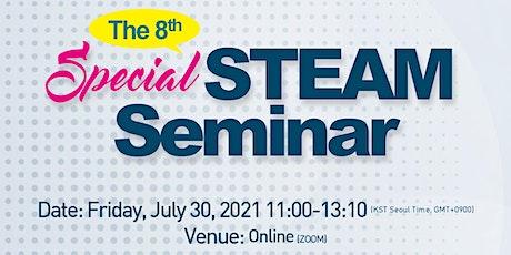 The 8th Special STEAM Seminar tickets