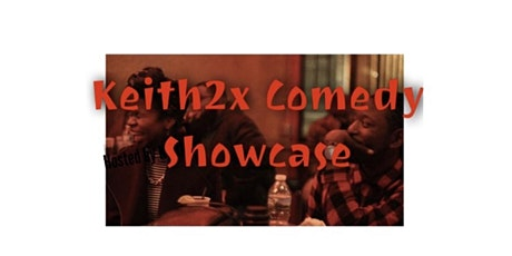 Keith2x Comedy Showcase July 31st  @Strangelove's Bar Philly tickets
