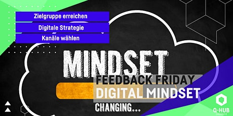 Q-HUB Feedback Friday: Digital Mindset Tickets