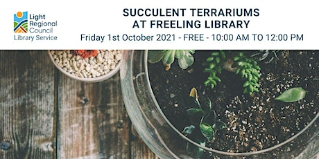 Succulent Terrariums @ Freeling Library tickets