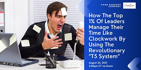 How The Top 1% Of Leaders Manage Their Time Like Clockwork Using T5 System boletos