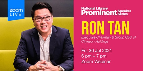 Ron Tan, Exec Chairman & Grp CEO, Cityneon   NL Prominent Speaker Series tickets