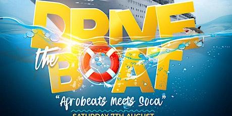 "Drive The Boat ""Afro Beats Meets Soca "" tickets"