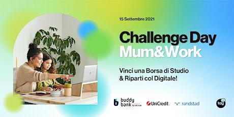 Challenge Day: Mum&Work biglietti