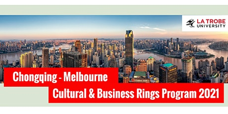 Chongqing-Melbourne Cultural and Business Rings Program (Jul-Nov 2021) tickets