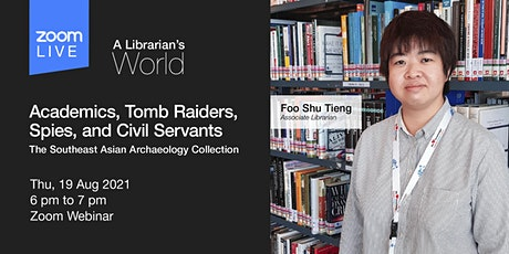 A Librarian's World: Academics, Tomb Raiders, Spies, and Civil Servants tickets