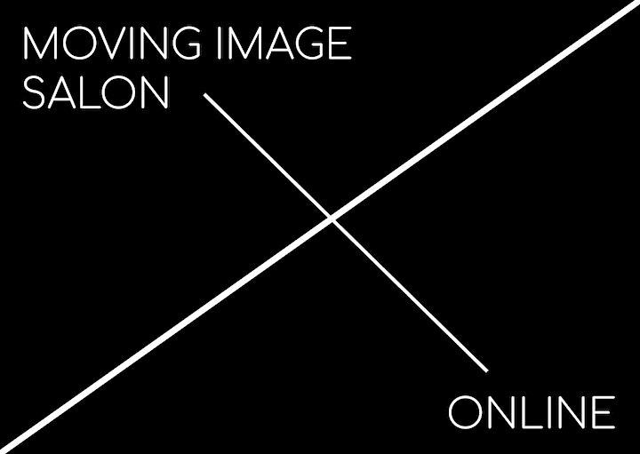 MOVING IMAGE SALON - ONLINE / AUGUST 2021 image