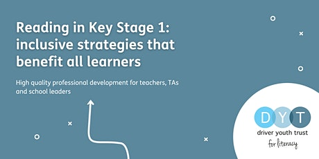 Reading in Key Stage 1: inclusive strategies that benefit all learners tickets