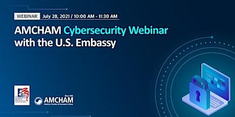 AMCHAM Cybersecurity Webinar with the U.S. Embassy tickets