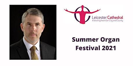 Organ Recital: David Cowen (Leicester Cathedral)   LIVE tickets