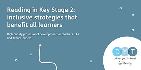 Reading in Key Stage 2: inclusive strategies that benefit all learners tickets