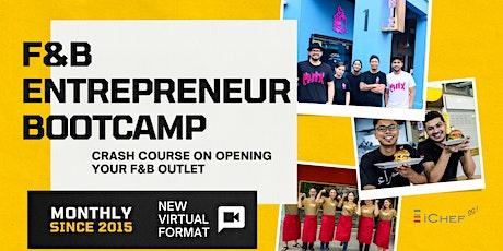 F&B Entrepreneur Bootcamp 2.0 - August 2021 tickets