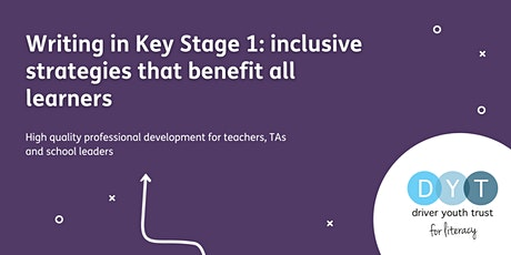 Writing in Key Stage 1: inclusive strategies that benefit all learners tickets