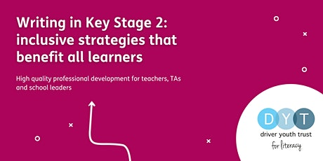 Writing in Key Stage 2: inclusive strategies that benefit all learners tickets