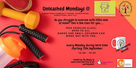 Unleashed Mondays @ Roberttown Community Centre Pre-School tickets