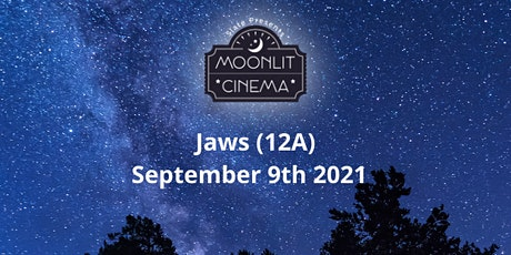 Moonlit Cinema JAWS (12A)  in Mill Gardens, Leamington Spa tickets