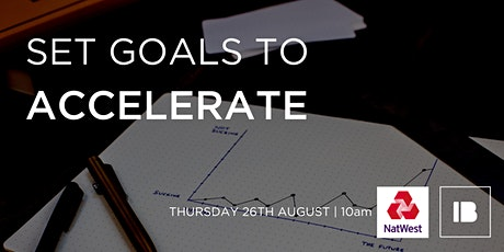 IB x Natwest Summer Series: Set Goals to Accelerate tickets