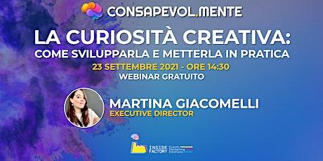 La Curiosità Creativa: come svilupparla e metterla in pratica biglietti
