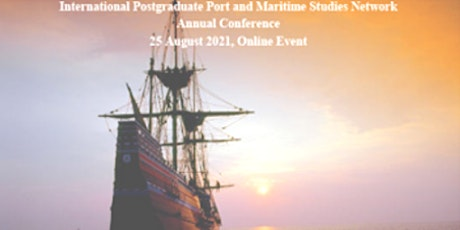 International Postgraduate Port and Maritime Studies Network  Conference 21 tickets